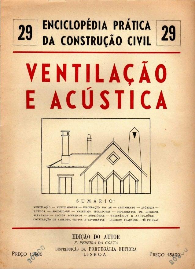 ENCICLOPÉDIA PRÁTICA  DA CONSTRUÇÃO CIVIL  VENTILAÇÃO  ACÚSTICA  PREÇO i5$oo  t'*:  S U M Á R I O :  VENTILAÇÃO — VENTILAD...
