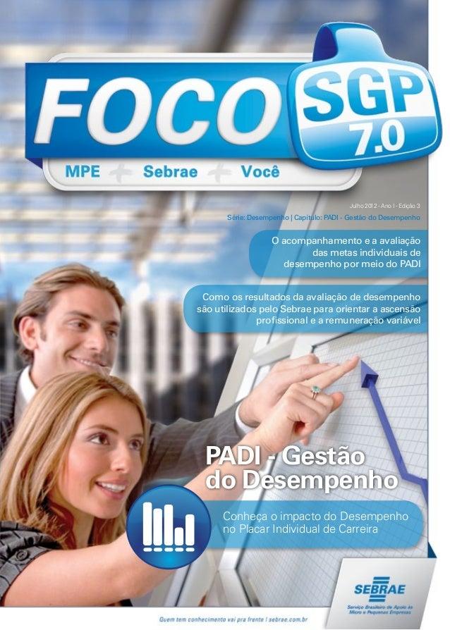 Julho 2012 - Ano I - Edição 3Série: Desempenho | Capítulo: PADI - Gestão do DesempenhoPADI - Gestãodo DesempenhoComo os re...