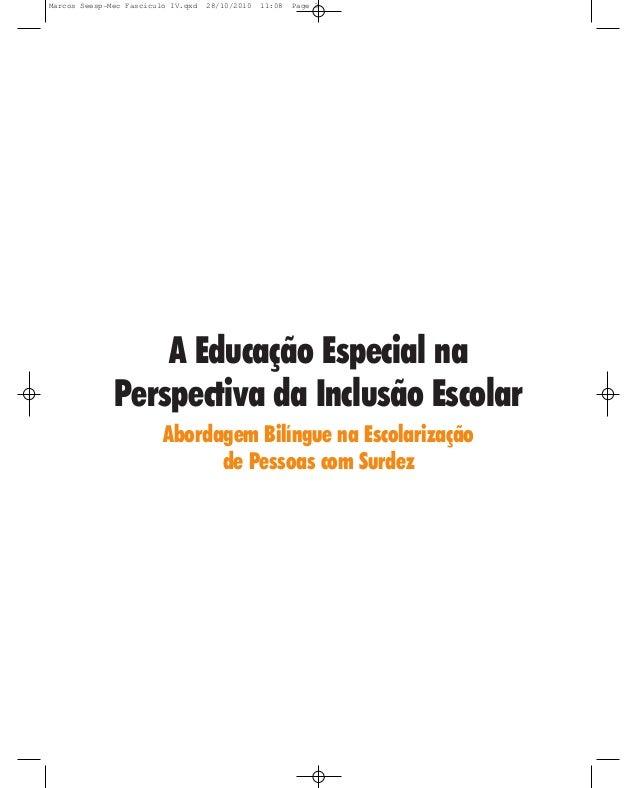 A Educação Especial na Perspectiva da Inclusão Escolar Abordagem Bilíngue na Escolarização de Pessoas com Surdez Marcos Se...