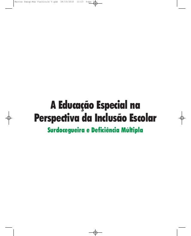 A Educação Especial na Perspectiva da Inclusão Escolar Surdocegueira e Deficiência Múltipla Marcos Seesp-Mec Fasciculo V.q...