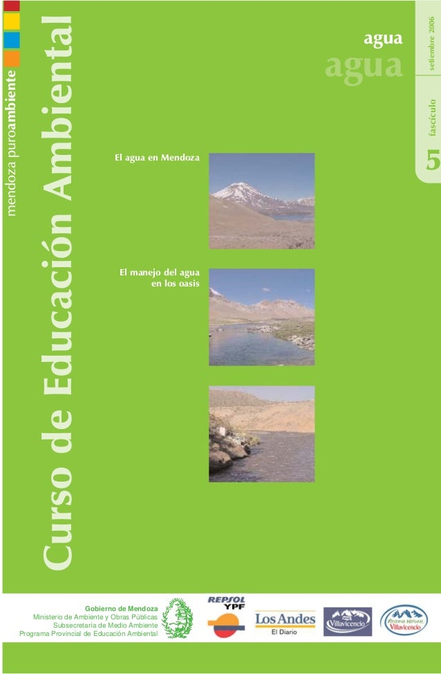 CursodeEducaciónAmbiental agua agua 5 setiembre2006 Gobierno de Mendoza Ministerio de Ambiente y Obras Públicas Subsecreta...