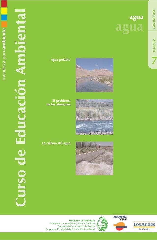 CursodeEducaciónAmbiental agua agua 7 setiembre2006 Gobierno de Mendoza Ministerio de Ambiente y Obras Públicas Subsecreta...