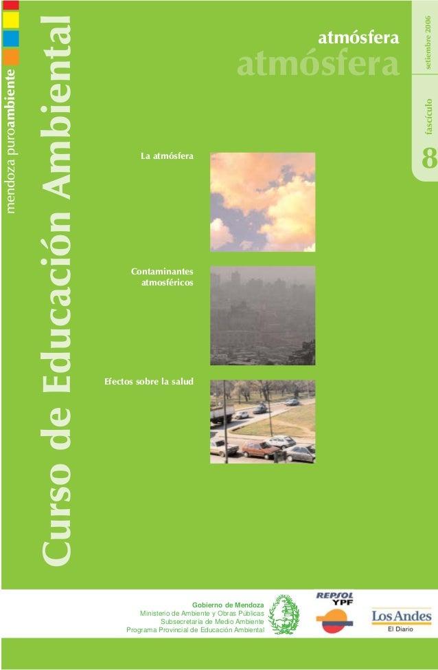 CursodeEducaciónAmbiental atmósfera atmósfera 8 setiembre2006 Gobierno de Mendoza Ministerio de Ambiente y Obras Públicas ...