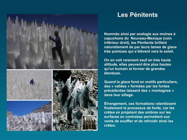 Les PénitentsNommés ainsi par analogie aux moines àcapuchons du Nouveau-Mexique (coininférieur droit), les Pénitents brill...