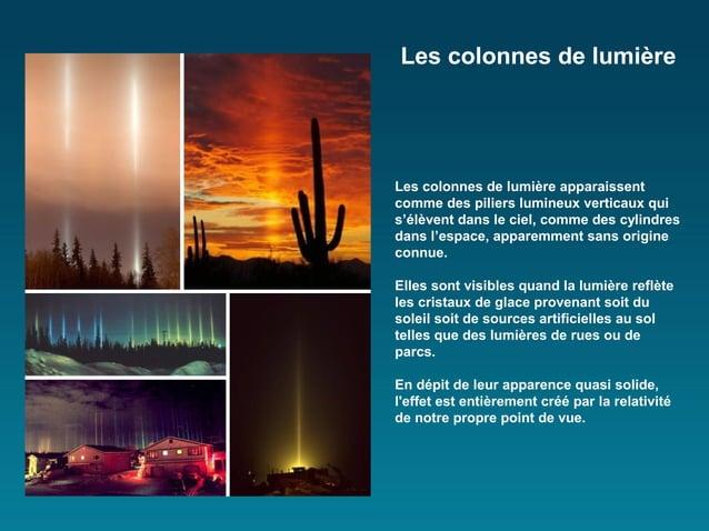 Les colonnes de lumièreLes colonnes de lumière apparaissentcomme des piliers lumineux verticaux quis'élèvent dans le ciel,...