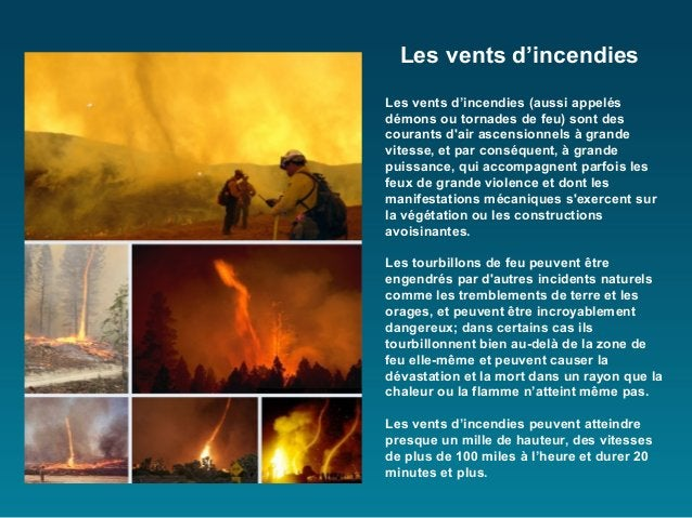 Les vents d'incendiesLes vents d'incendies (aussi appelésdémons ou tornades de feu) sont descourants dair ascensionnels à ...