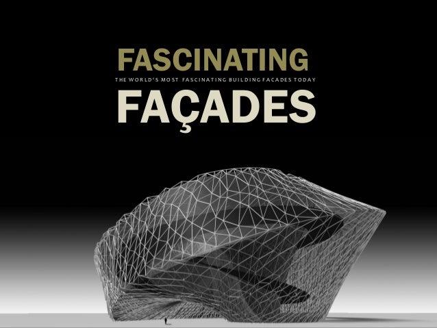 FASCINATINGTHE WORLD'S MOST FASCINATING BUILDING FACADES TODAYFAÇADES