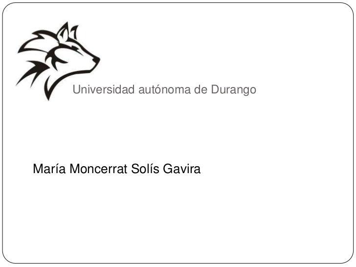 Universidad autónoma de DurangoMaría Moncerrat Solís Gavira