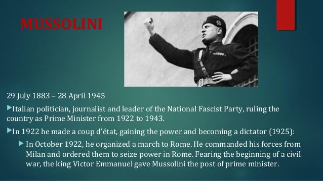 an essay on the italian leader mussolinis seizure of power Italian fascist leader galeazzo ciano was convinced that he was loved by italians when in reality he was, according to moseley, the most hated man in italy moseley, chief european correspondent for the chicago tribune, tells the tale of the rise and fall of this man, who believed he was mussolini's heir apparent.