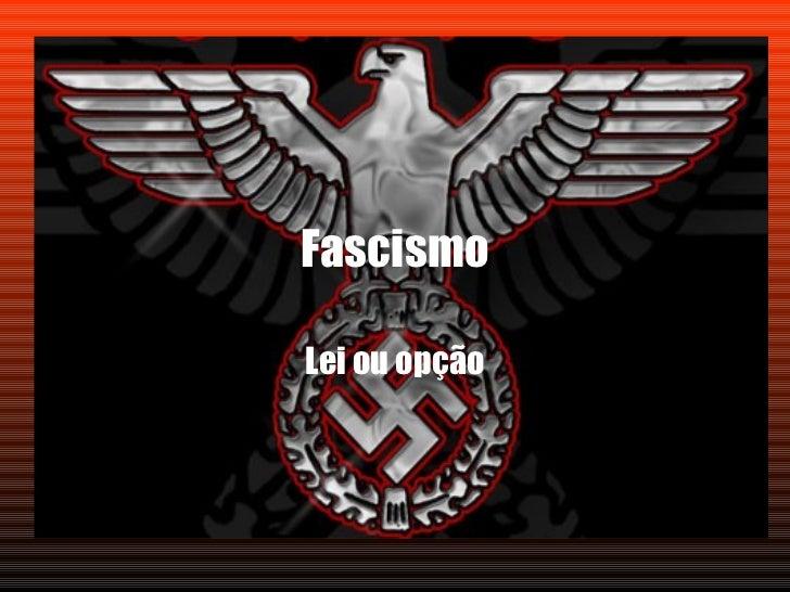 Fascismo Lei ou opção