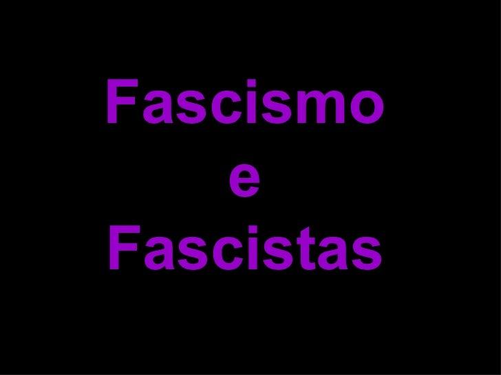 Fascismo e Fascistas