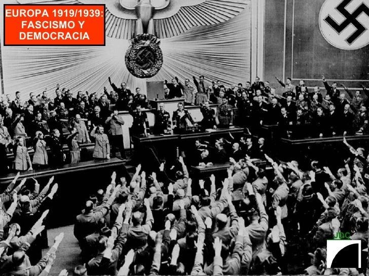 EUROPA 1919/1939: FASCISMO Y  DEMOCRACIA