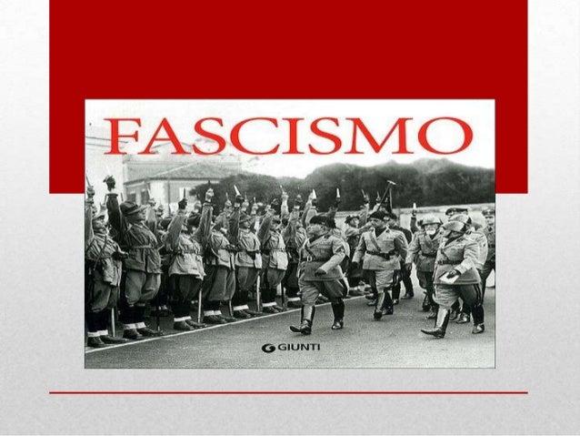 Fascismo O fascismo é uma correntepolítica que teve início naItália, opondo-se aoliberalismo, ao socialismo e àsdemocracia...