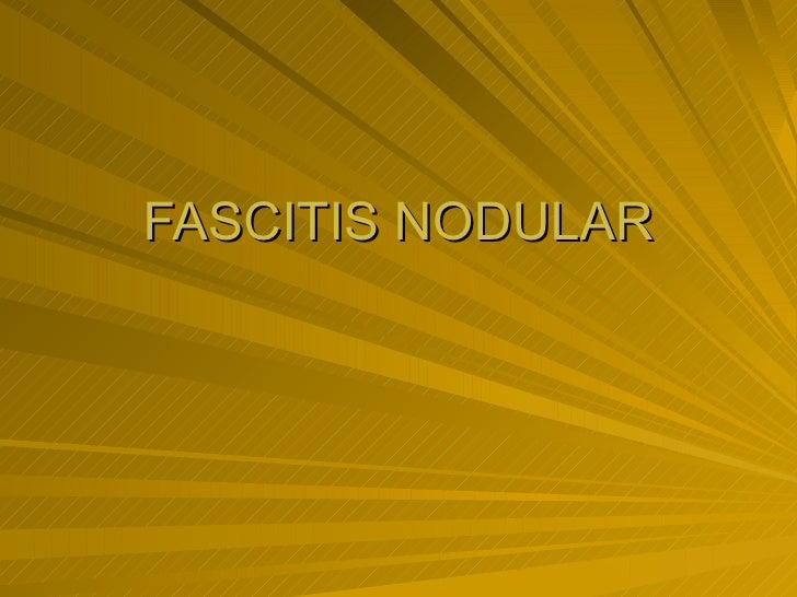FASCITIS NODULAR