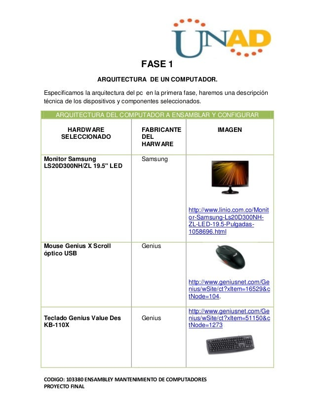CODIGO: 103380 ENSAMBLEY MANTENIMIENTO DE COMPUTADORES PROYECTO FINAL FASE 1 ARQUITECTURA DE UN COMPUTADOR. Especificamos ...