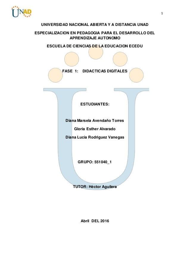 1 UNIVERSIDAD NACIONAL ABIERTA Y A DISTANCIA UNAD ESPECIALIZACION EN PEDAGOGIA PARA EL DESARROLLO DEL APRENDIZAJE AUTONOMO...