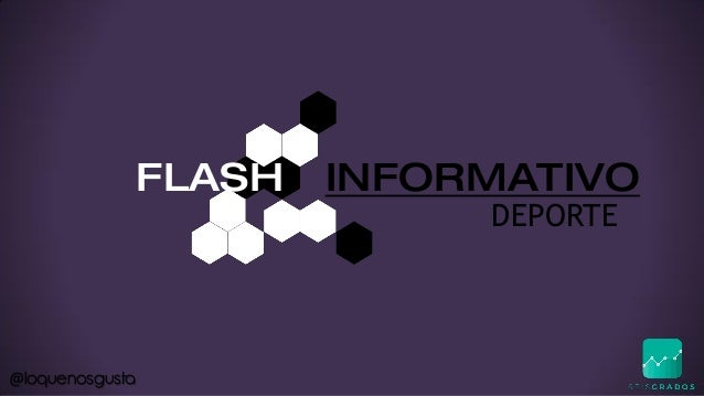 @loquenosgusta DEPORTE FLASH INFORMATIVO