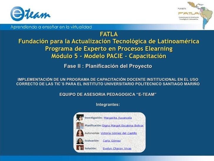 FATLA Fundación para la Actualización Tecnológica de Latinoamérica Programa de Experto en Procesos Elearning Módulo 5 - Mo...