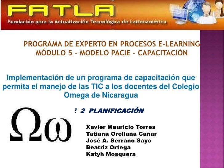 PROGRAMA DE EXPERTO EN PROCESOS E-LEARNING        MÓDULO 5 – MODELO PACIE - CAPACITACIÓN Implementación de un programa de ...
