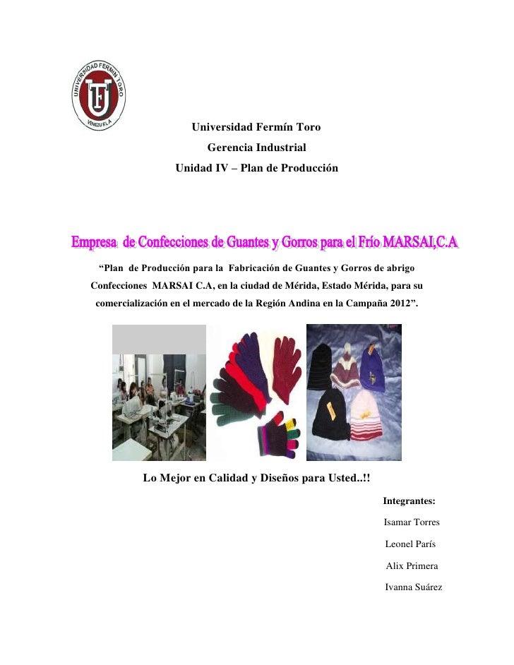 """Universidad Fermín Toro                         Gerencia Industrial                  Unidad IV – Plan de Producción """"Plan ..."""