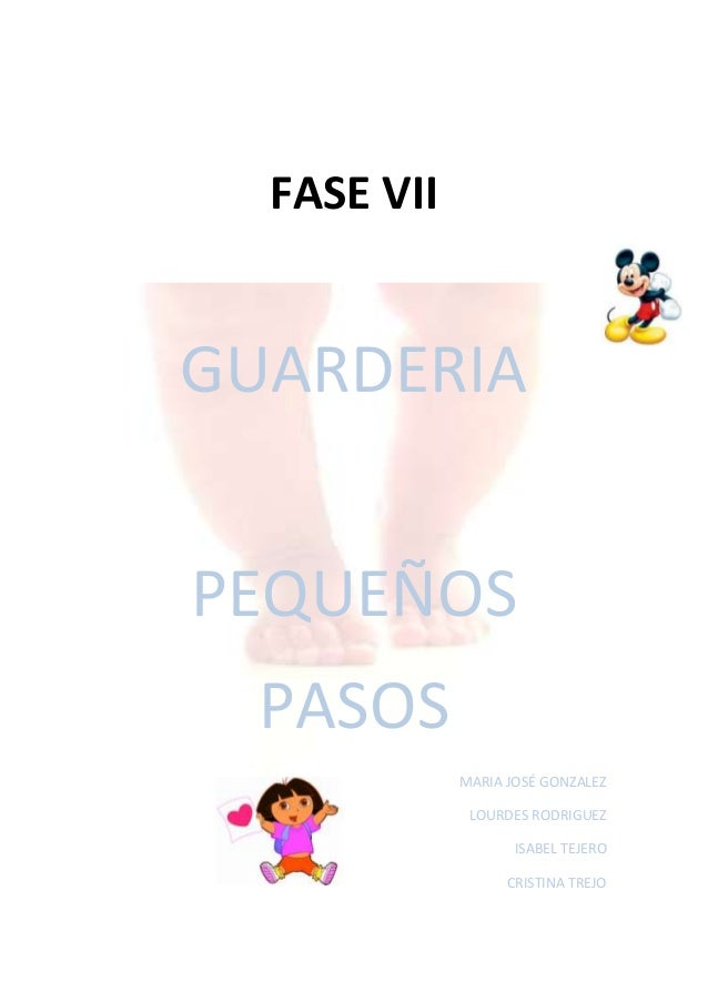 FASE VIIGUARDERIAPEQUEÑOS  PASOS             MARIA JOSÉ GONZALEZ              LOURDES RODRIGUEZ                    ISABEL ...