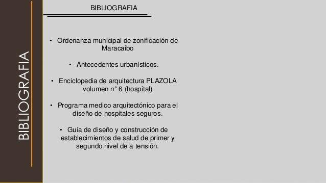 BIBLIOGRAFIA BIBLIOGRAFIA • Ordenanza municipal de zonificación de Maracaibo • Antecedentes urbanísticos. • Enciclopedia d...