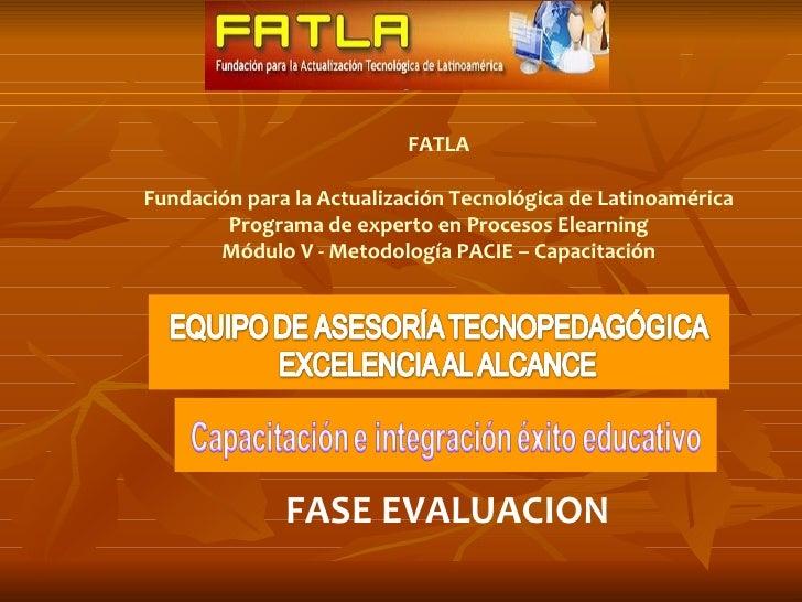 FATLAFundación para la Actualización Tecnológica de Latinoamérica        Programa de experto en Procesos Elearning       M...