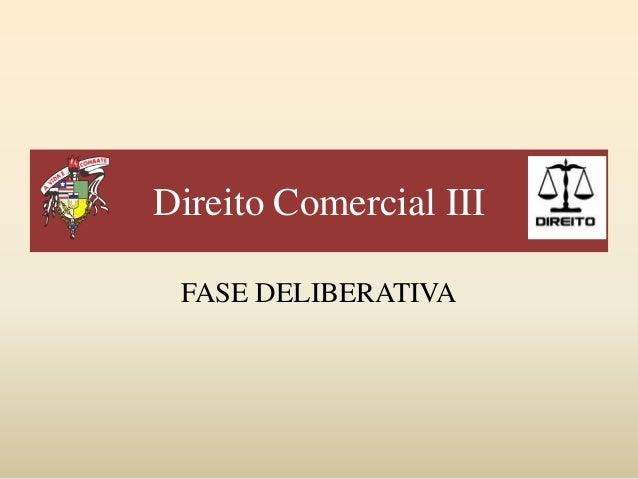 Direito Comercial III FASE DELIBERATIVA
