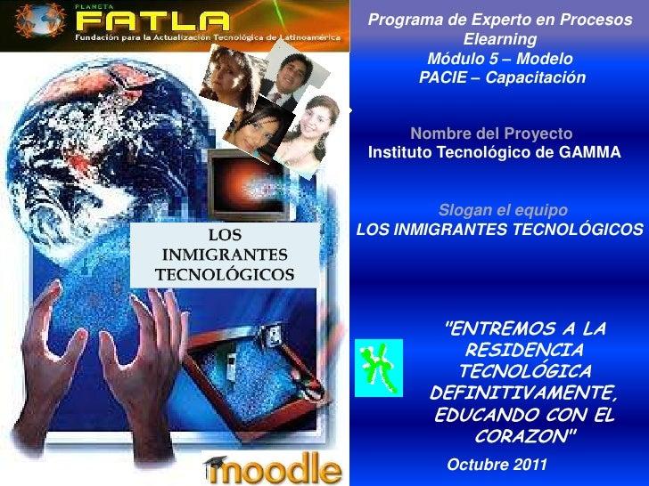 Programa de Experto en Procesos            Elearning        Módulo 5 – Modelo       PACIE – Capacitación       Nombre del ...