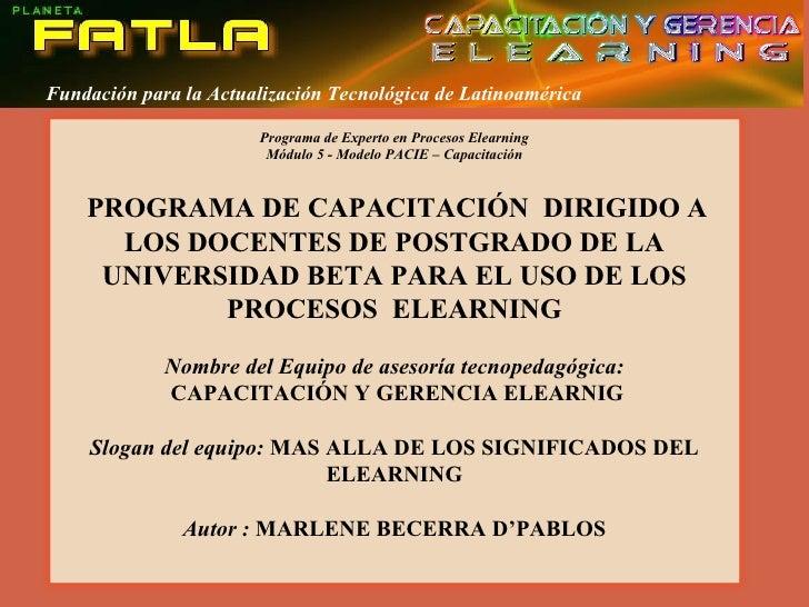 Fundación para la Actualización Tecnológica de Latinoamérica Programa de Experto en Procesos Elearning Módulo 5 - Modelo P...