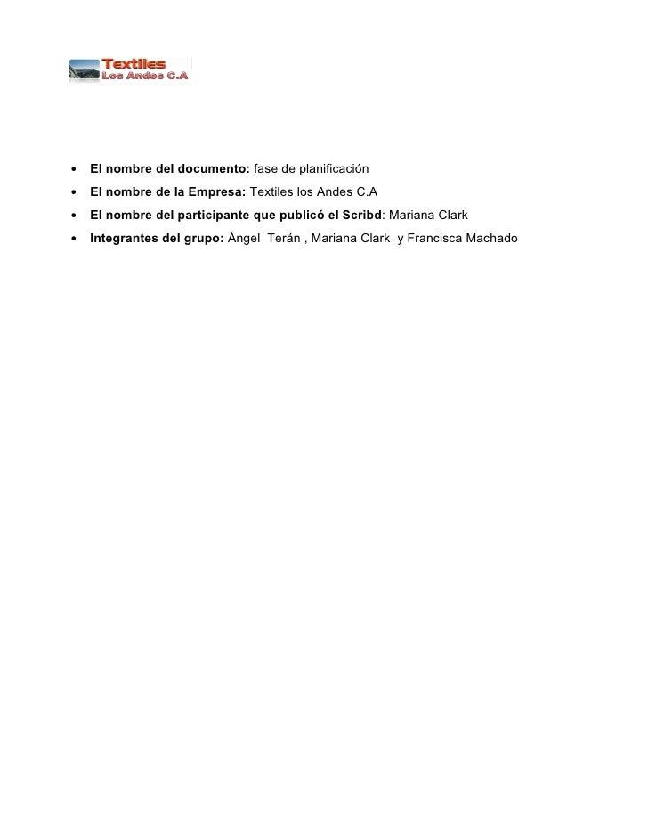 •   El nombre del documento: fase de planificación•   El nombre de la Empresa: Textiles los Andes C.A•   El nombre del par...