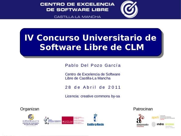 IV Concurso Universitario de    Software Libre de CLM            Pablo Del Pozo García            Centro de Excelencia de ...