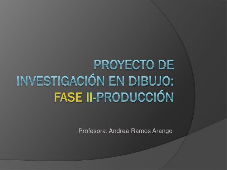 Profesora: Andrea Ramos Arango