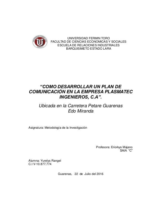 """""""COMO DESARROLLAR UN PLAN DE COMUNICACIÓN EN LA EMPRESA PLASMATEC INGENIEROS, C.A"""". Ubicada en la Carretera Petare Guarena..."""