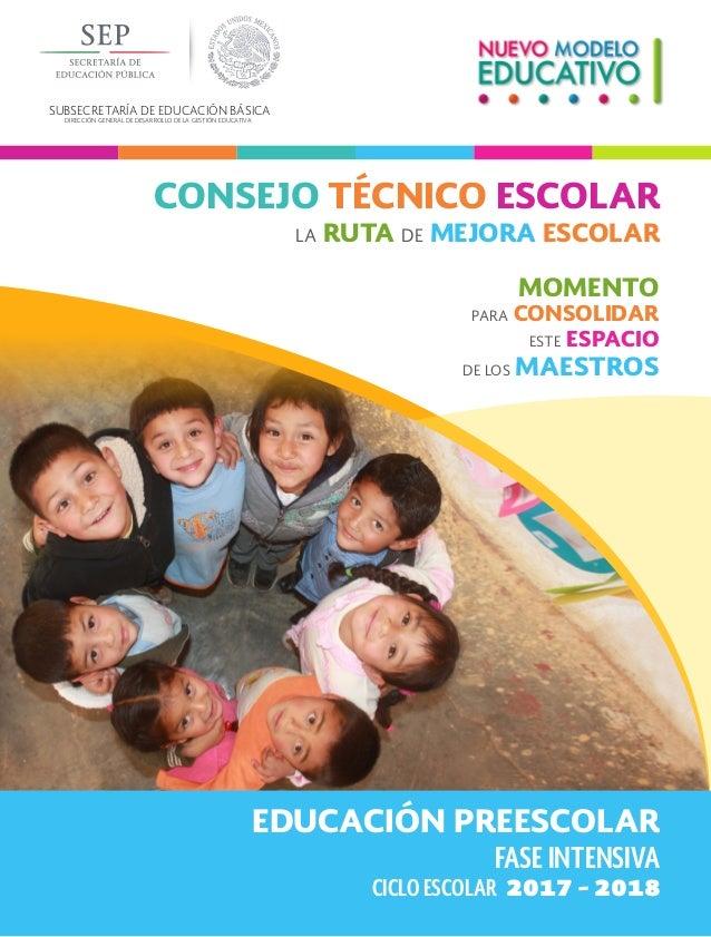 SUBSECRETARÍA DE EDUCACIÓN BÁSICA DIRECCIÓN GENERAL DE DESARROLLO DE LA GESTIÓN EDUCATIVA FASE INTENSIVA EDUCACIÓN PREESCO...
