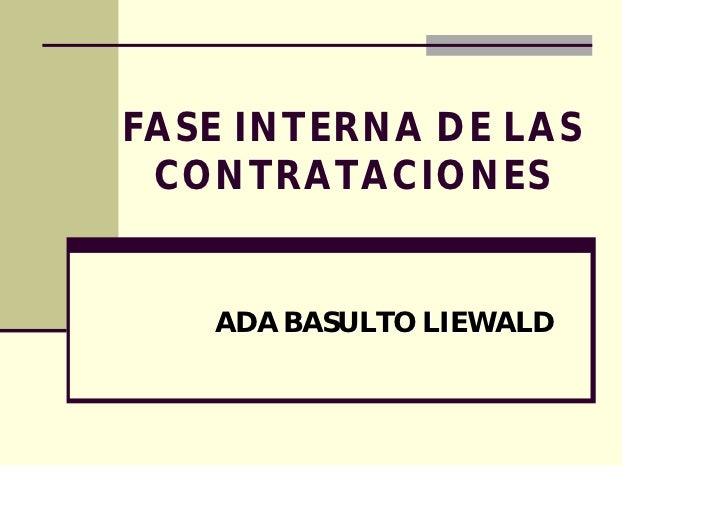 FASE INTERNA DE LAS CONTRATACIONES   ADA BASULTO LIEWALD