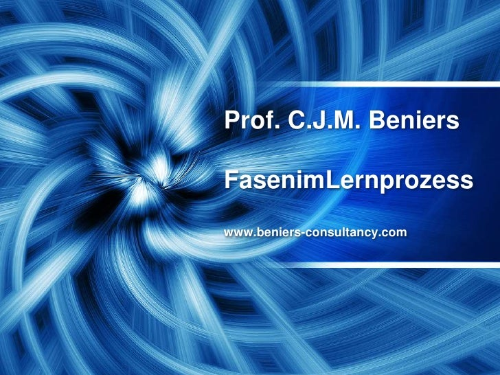 Prof. C.J.M. BeniersFasenimLernprozesswww.beniers-consultancy.com<br />