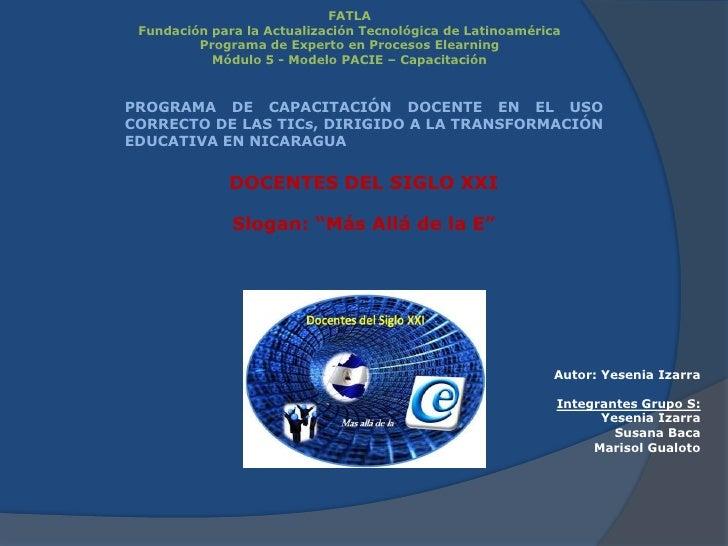 FATLAFundación para la Actualización Tecnológica de LatinoaméricaPrograma de Experto en Procesos ElearningMódulo 5 - Model...