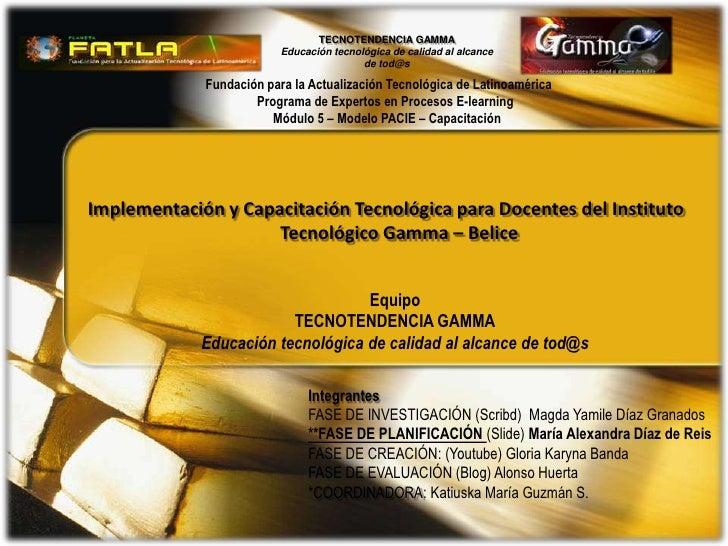 TECNOTENDENCIA GAMMA                          Educación tecnológica de calidad al alcance                                 ...