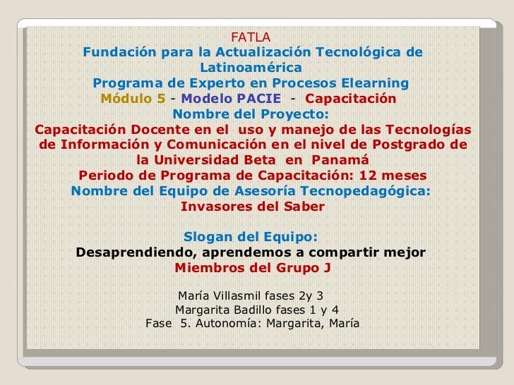 FATLA  Fundación para la Actualización Tecnológica de Latinoamérica  Programa de Experto en Procesos Elearning  Módulo 5  ...