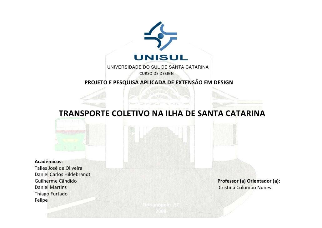 UNIVERSIDADE DO SUL DE SANTA CATARINA                                         CURSODEDESIGN                        PROJE...