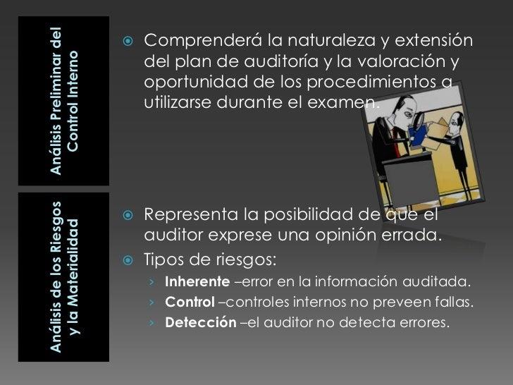Análisis Preliminar del Control Interno<br />Comprenderá la naturaleza y extensión del plan de auditoría y la valoración y...