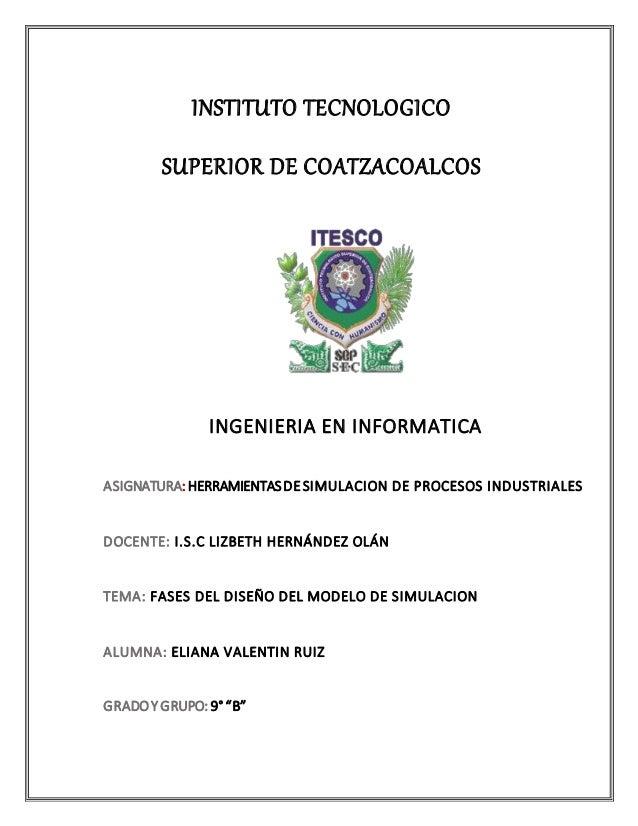 INSTITUTO TECNOLOGICO SUPERIOR DE COATZACOALCOS INGENIERIA EN INFORMATICA ASIGNATURA: HERRAMIENTASDESIMULACION DE PROCESOS...