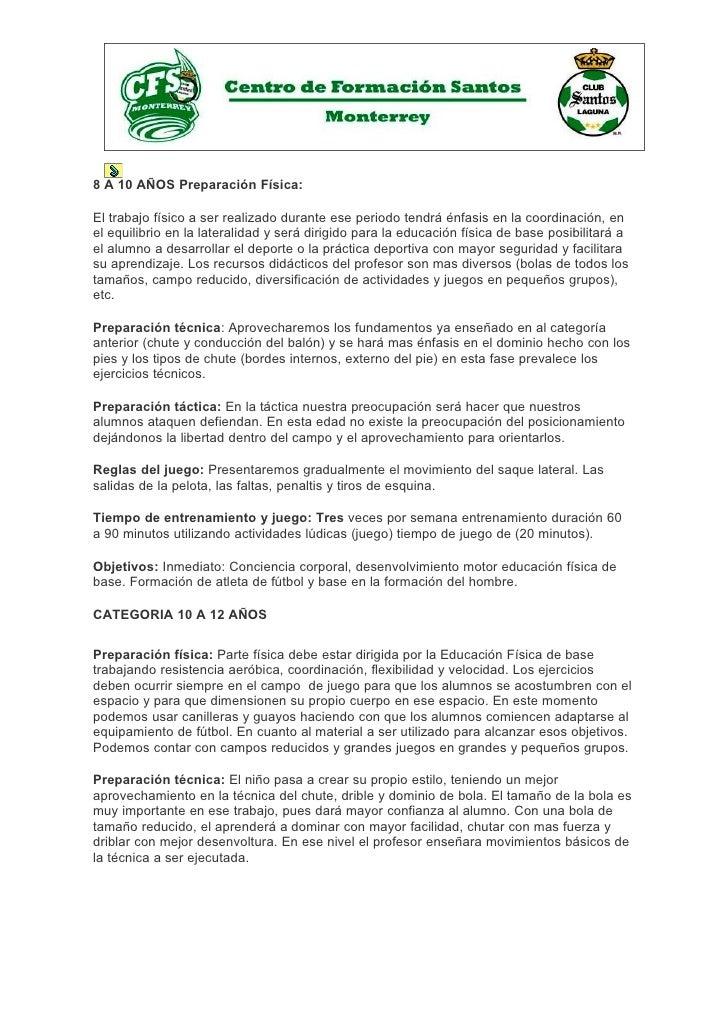 8 A 10 AÑOS Preparación Física:  El trabajo físico a ser realizado durante ese periodo tendrá énfasis en la coordinación, ...