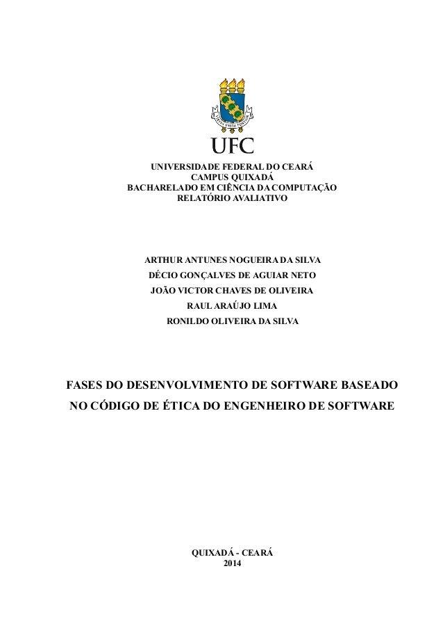 UNIVERSIDADE FEDERAL DO CEARÁ CAMPUS QUIXADÁ BACHARELADO EM CIÊNCIA DA COMPUTAÇÃO RELATÓRIO AVALIATIVO ARTHUR ANTUNES NOGU...