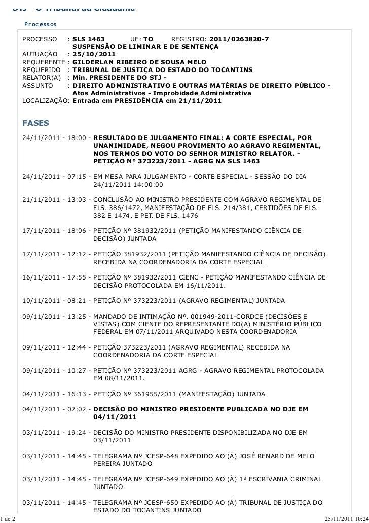STJ - O Tribunal da Cidadania         Pr ocessos         PROCESSO   : SLS 1463        UF: TO     REGISTRO: 2011/0263820-7 ...