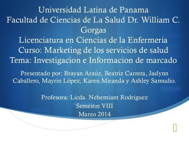  Universidad Latina de Panama Facultad de Ciencias de La Salud Dr. William C. Gorgas Licenciatura en Ciencias de la Enfer...