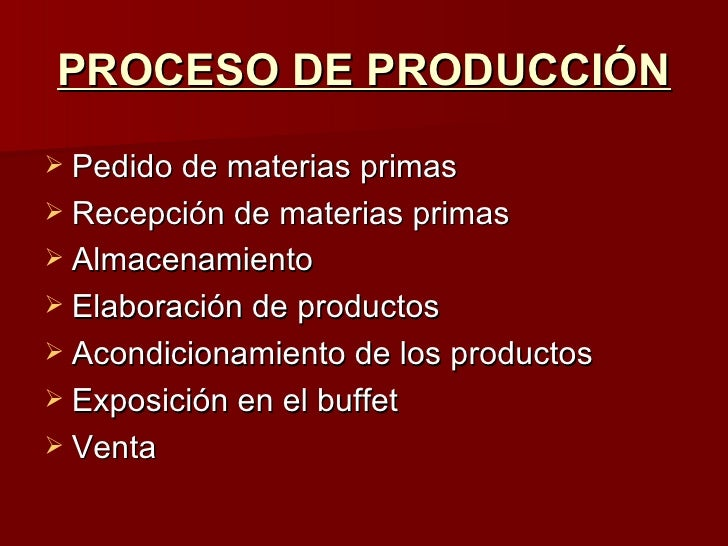 Fase vi plan de producci n restaurante buffet for Descripcion del proceso de produccion