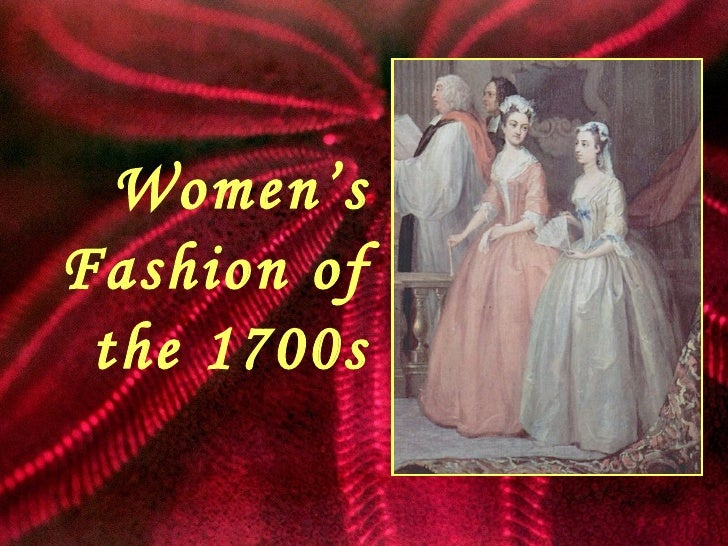 Women's Fashion of the 1700s