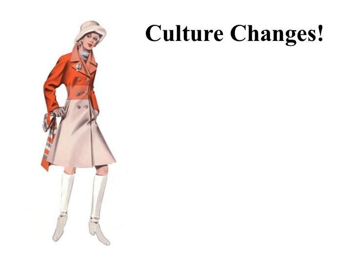 Culture Changes!